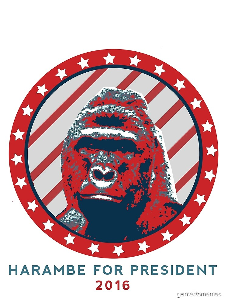 Harambe for President  by garrettsmemes