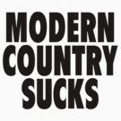 Modern Country Sucks by ixrid