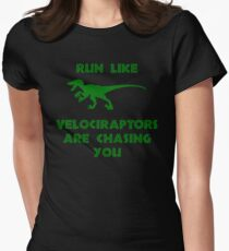 Run Like Velociraptors Are Chasing You Women's Fitted T-Shirt