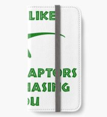 Run Like Velociraptors Are Chasing You iPhone Wallet/Case/Skin