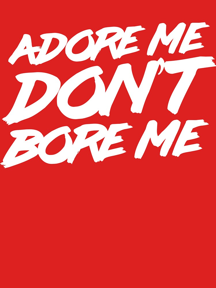 Adore me don't bore me by artack