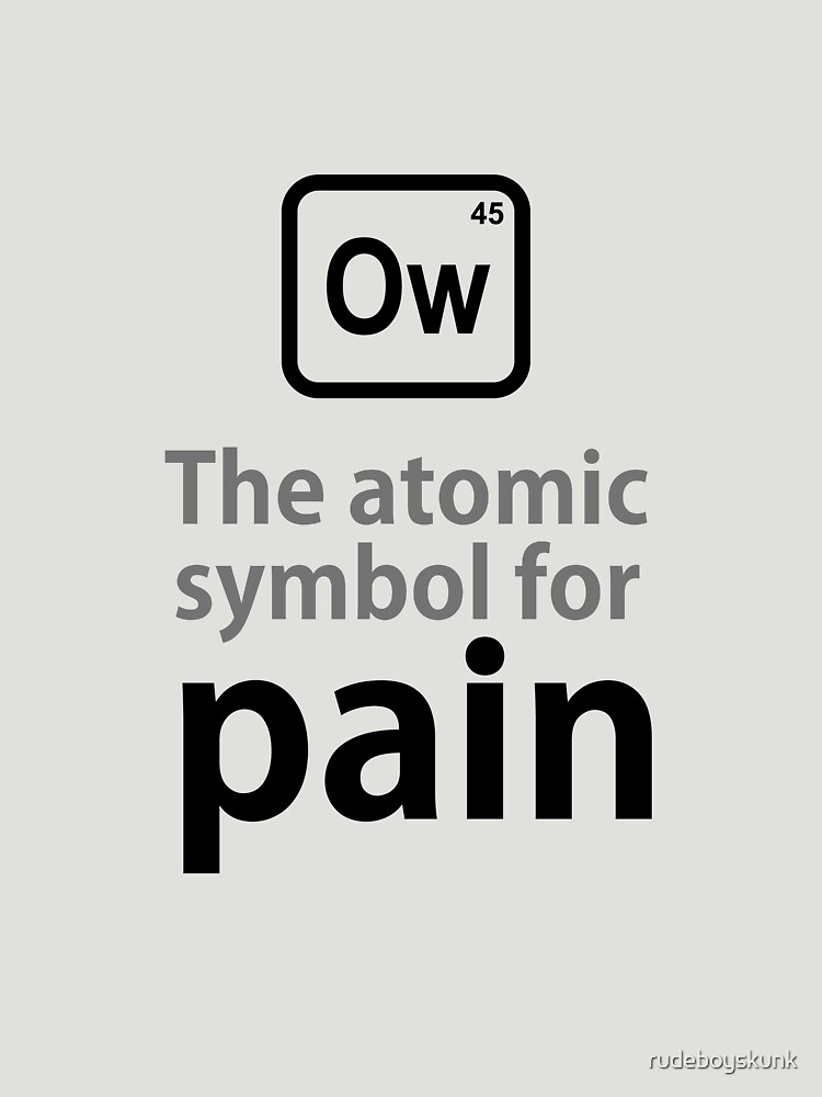 Atomic Symbol For Pain Unisex T Shirt By Rudeboyskunk Redbubble