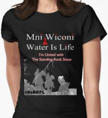 Mni Wiconi - Water is Life - I'm united with the Standing Rock Sioux. Women's Fitted T-Shirt