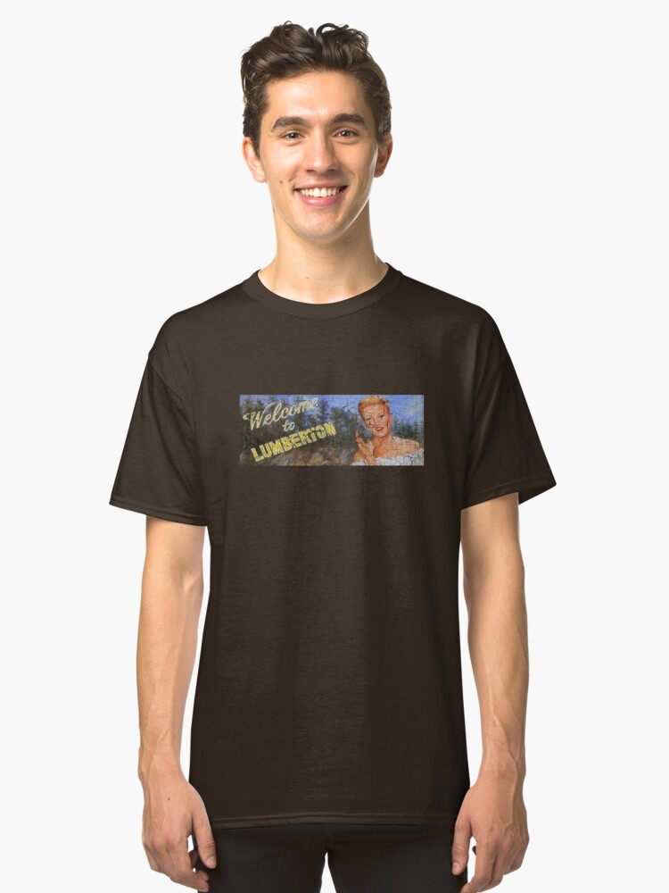Welcome to Lumberton Classic T-Shirt Front