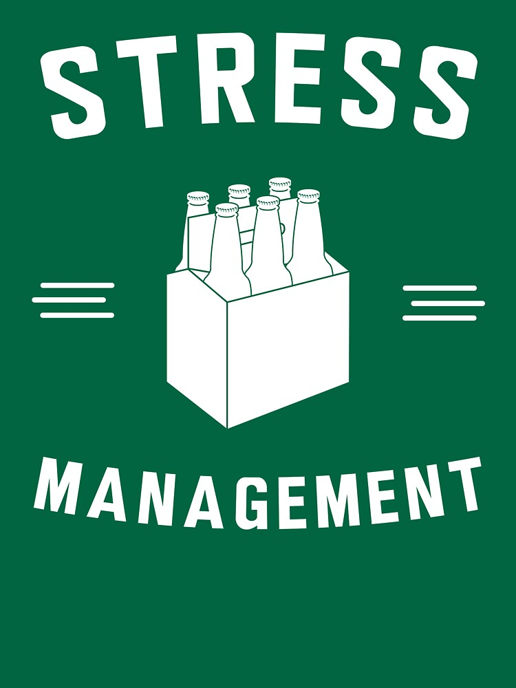 Beer. Stress Management by partyanimal