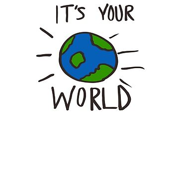 It's Your World  by CreativeExpress
