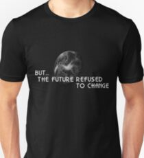 The Future Refused To Change T-Shirt