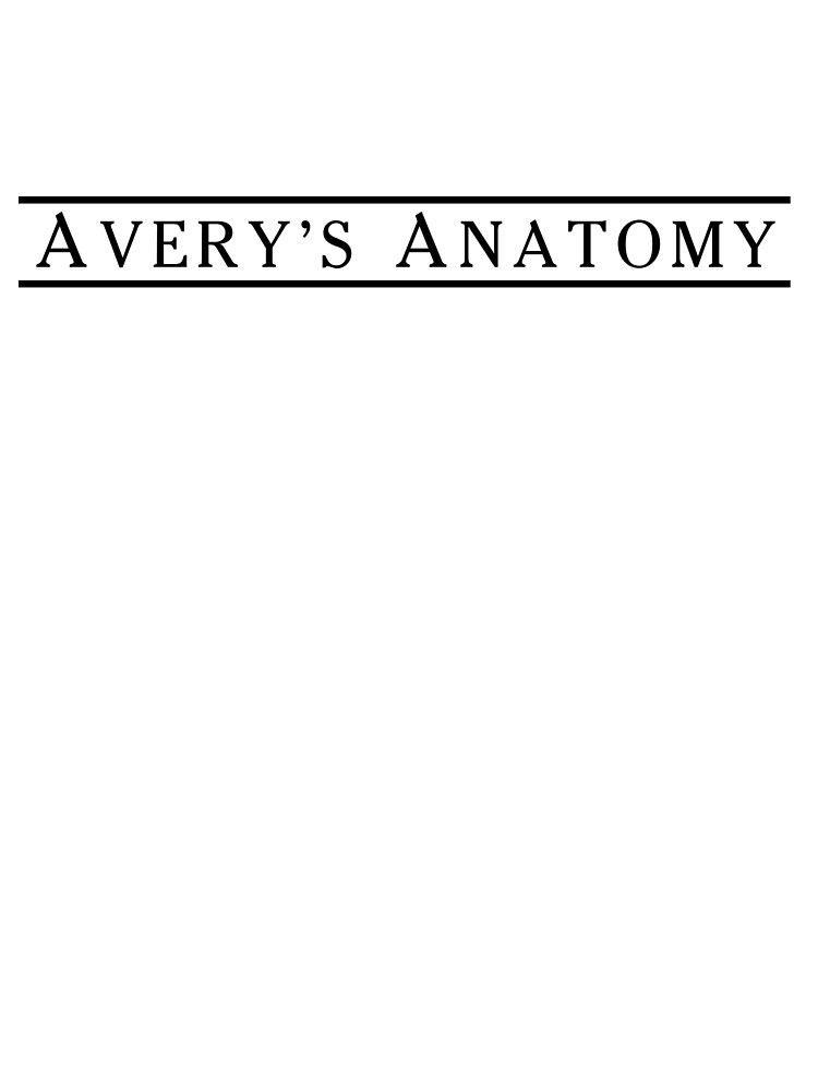 AVERY'S ANATOMY t-shirt by sarahsdrew
