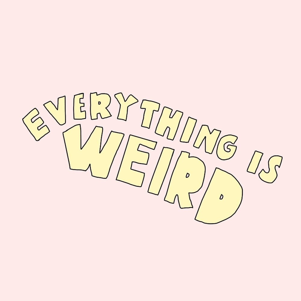 Everything is weird (cute art) by napavi