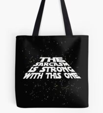The sarcasm is strong with this one Tote Bag