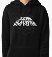 The sarcasm is strong with this one Pullover Hoodie
