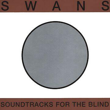 SWANS SOUNDTRACKS FOR THE BLIND T-SHIRT by slavtrash