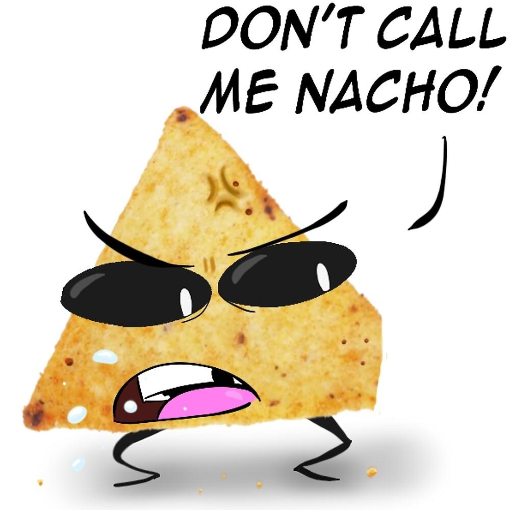 don't call me nacho by Jamonred