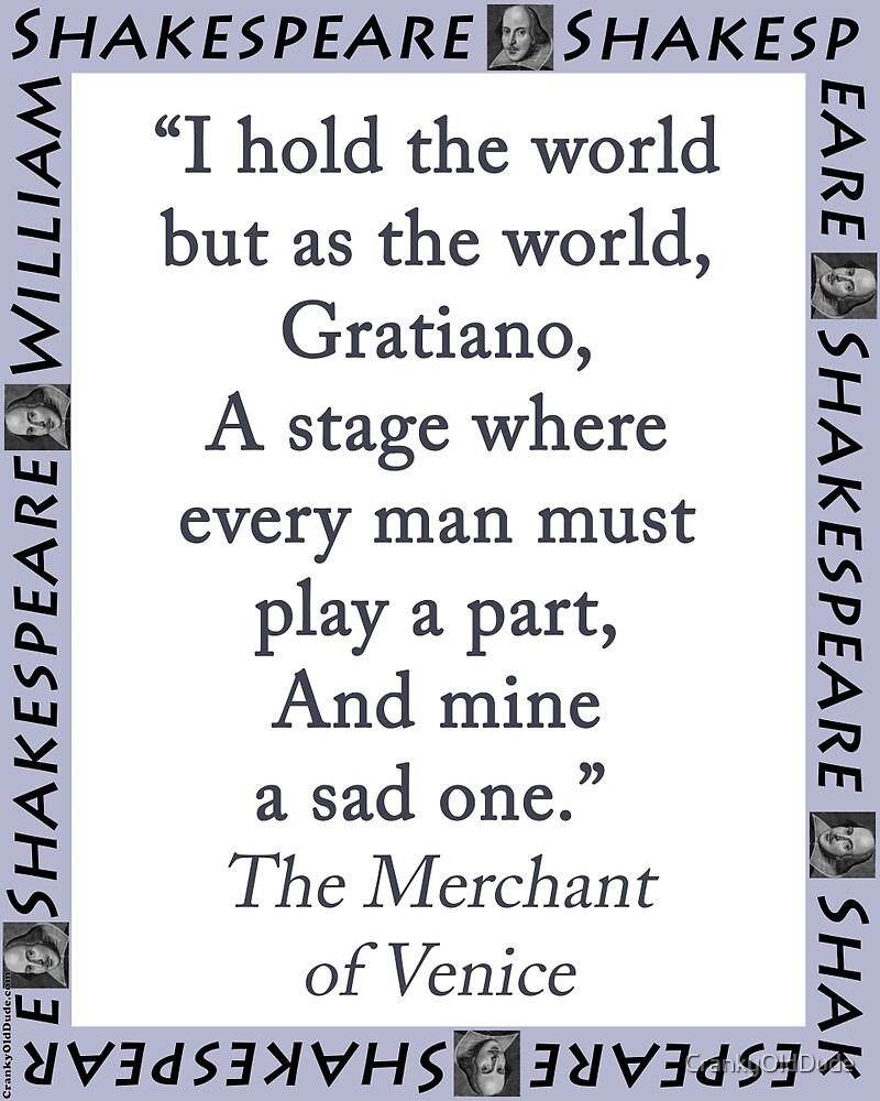 I Hold The World But As The World - Shakespeare by CrankyOldDude