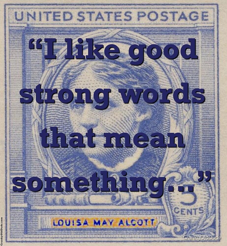 I Like Good Strong Words - Alcott by CrankyOldDude