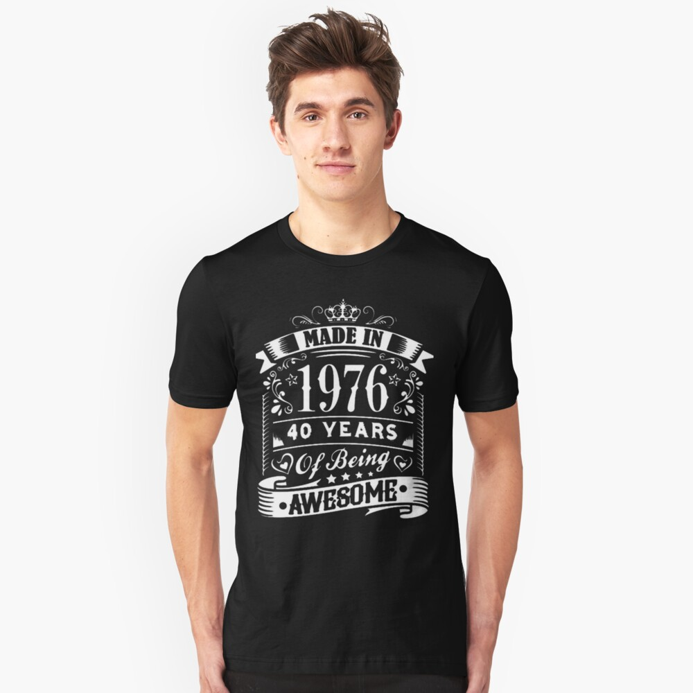 Made in 1976 Shirt Unisex T-Shirt Front