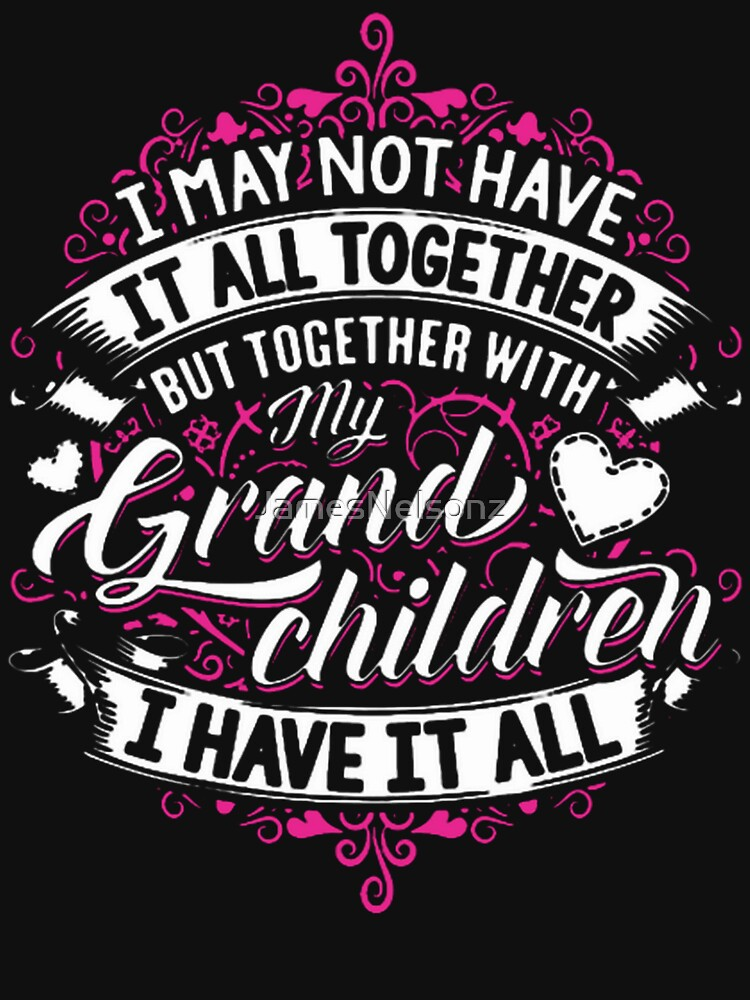 Grandma Shirt by JamesNelsonz