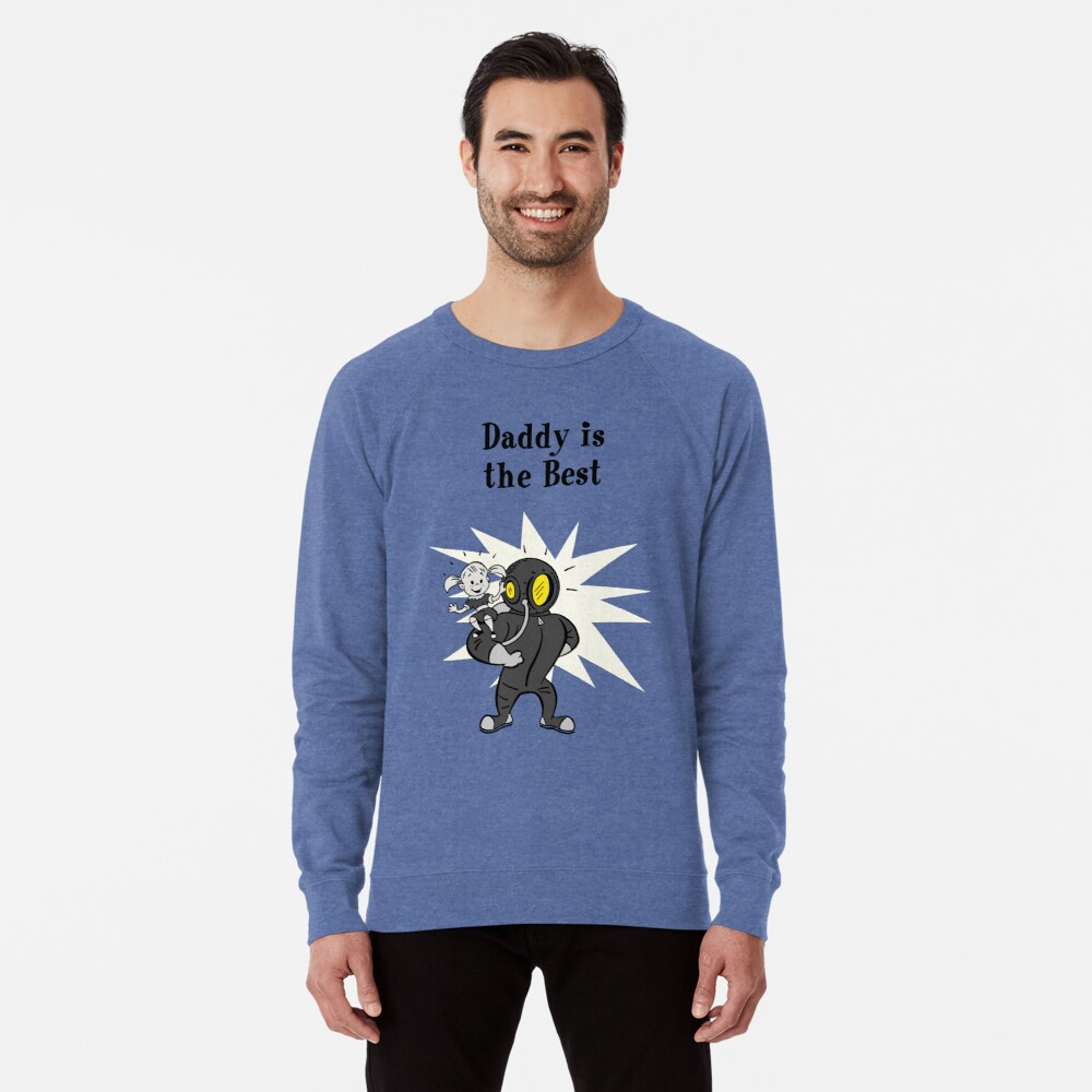 BioShock – Daddy is the Best Poster (Black) Lightweight Sweatshirt
