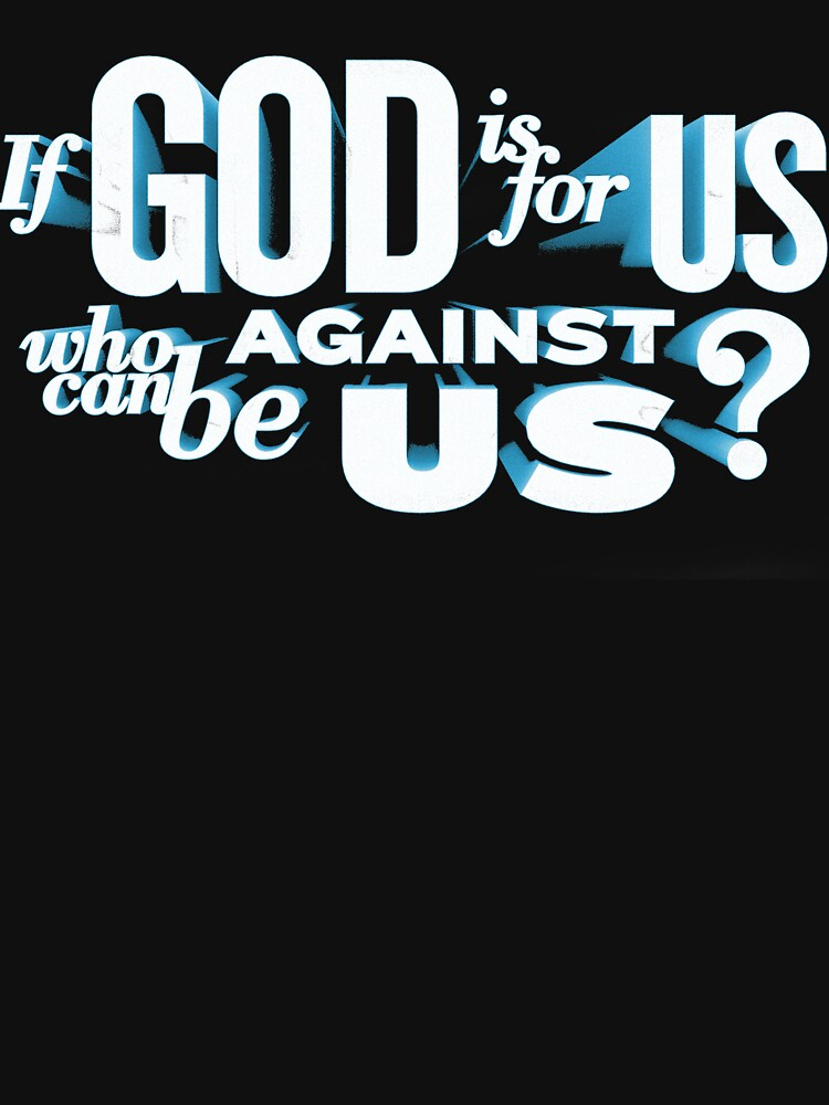 If God is for us who against us? by nicolaspro15