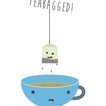 Teabagged by pixledust