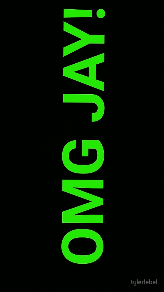OMG JAY! vertical letters by tylerlebel