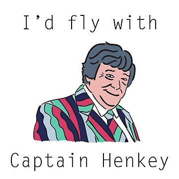 I'd Fly With Captain Henkey by burghfieldfripp