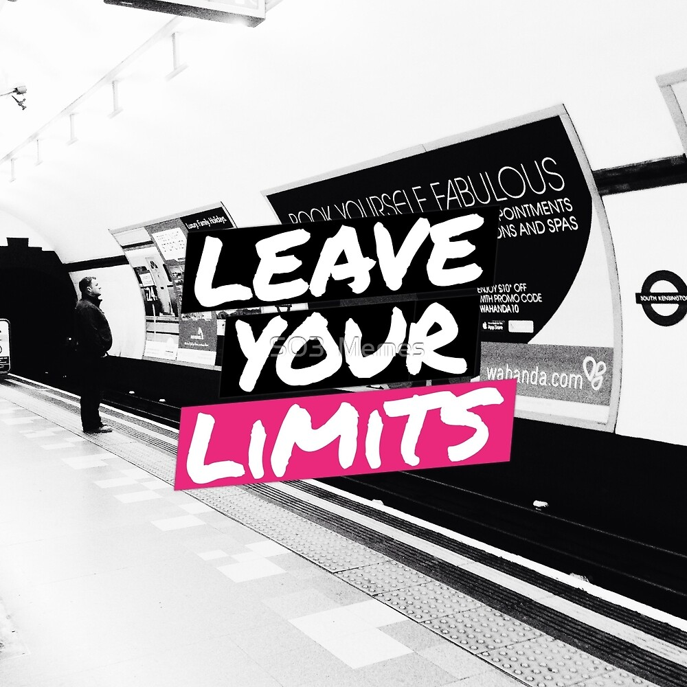 Leave Your Limits by olliecrawford