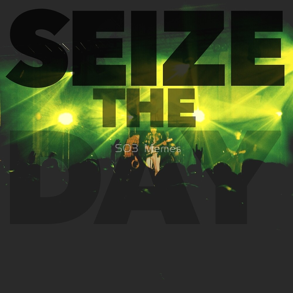 Seize The Day by olliecrawford