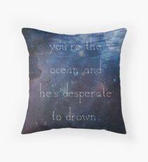 Desperate to Drown Throw Pillow