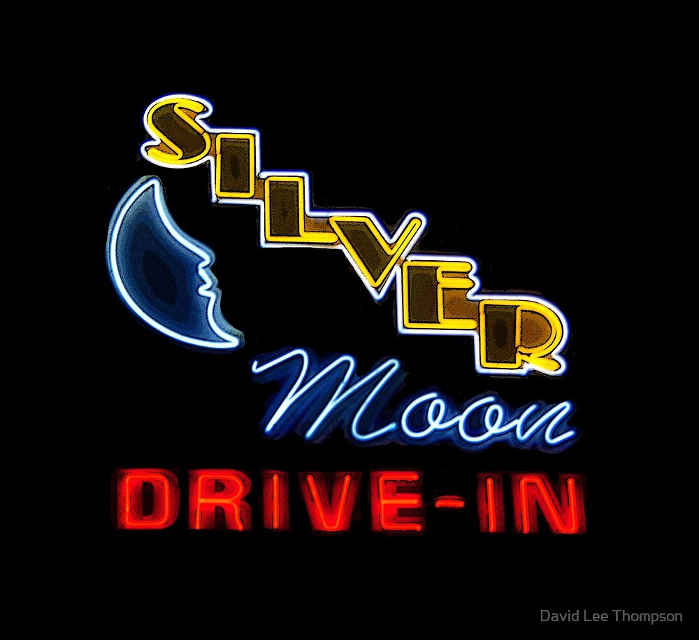 Silver Moon Drive In by David Lee Thompson