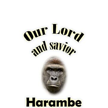 Our Lord And Savior Harambe by HumboShot