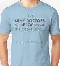 Army doctors that blog about their boyfriend T-Shirt
