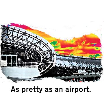 Pretty as an Airport (so, not pretty) by CCsUniverse