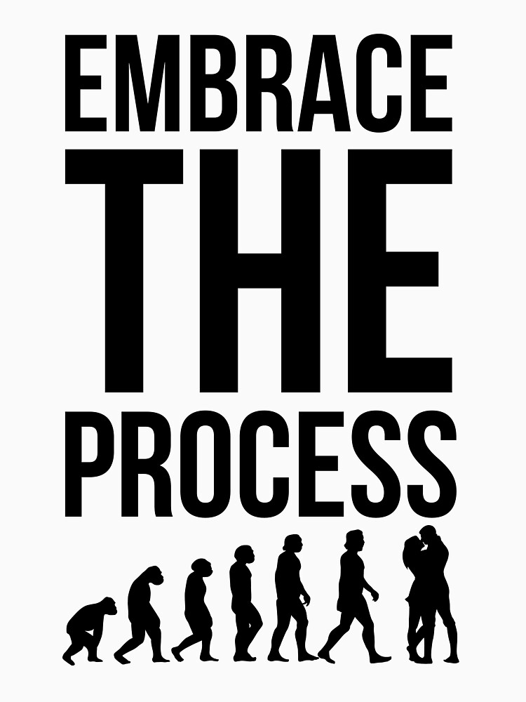 EmbraceTheProcess by kutudesign