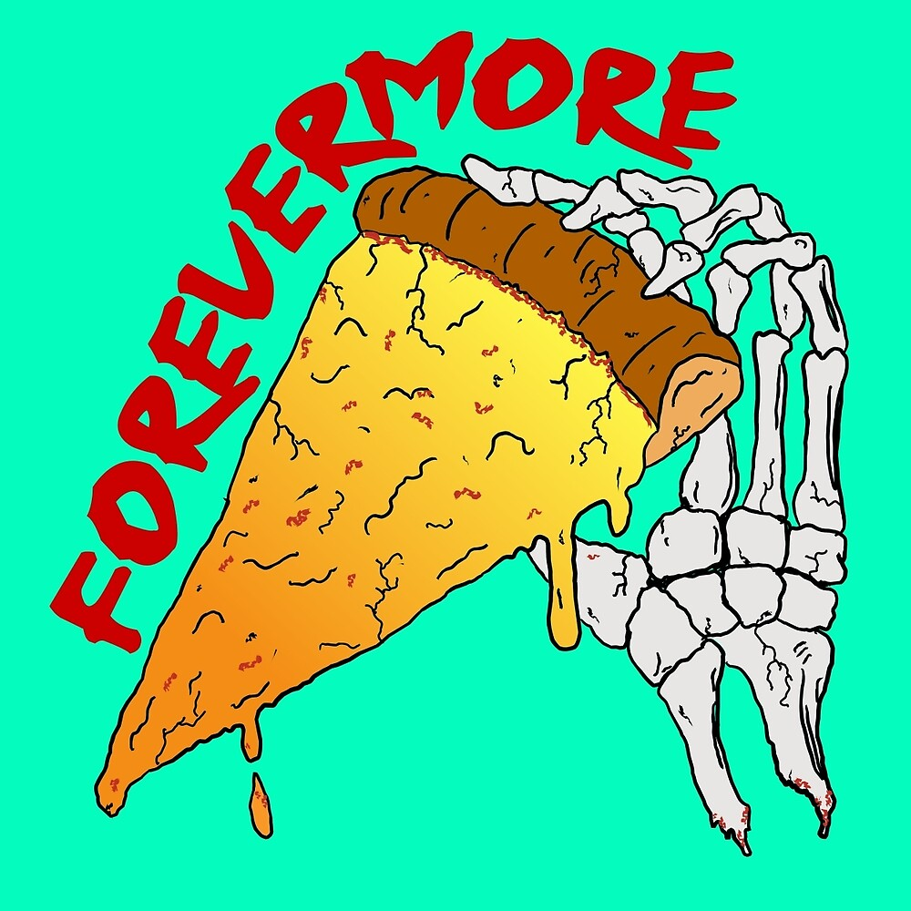 Pizza Forevermore by Jtb913