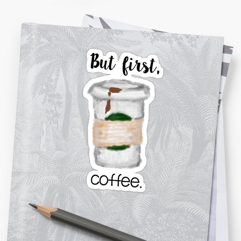 But First, Coffee by Coffee &  Speech