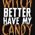 Hexe besser haben meine Süßigkeit von kjanedesigns