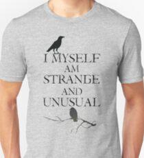 I Myself Am Strange & Unusual Unisex T-Shirt