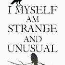 Ich selbst bin seltsam und ungewöhnlich von kjanedesigns