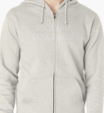 Adorably Deplorable Zipped Hoodie