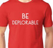 Be Deplorable Unisex T-Shirt