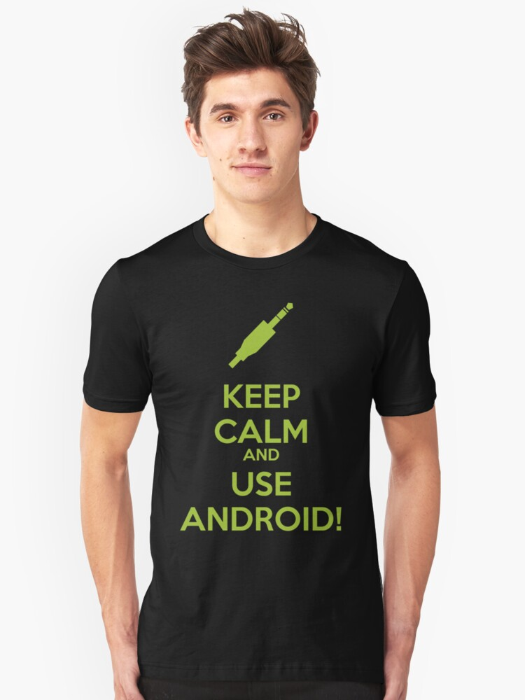 KEEP CALM AND USE ANDROID! - Green Unisex T-Shirt Front
