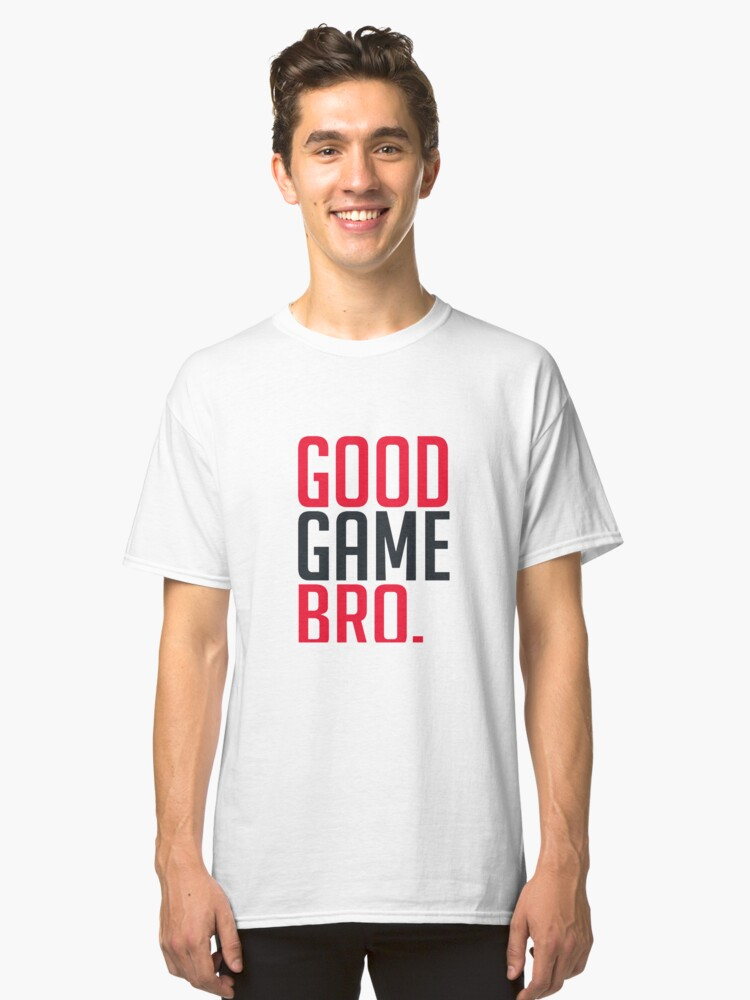 Good Game Style Classic T-Shirt Front