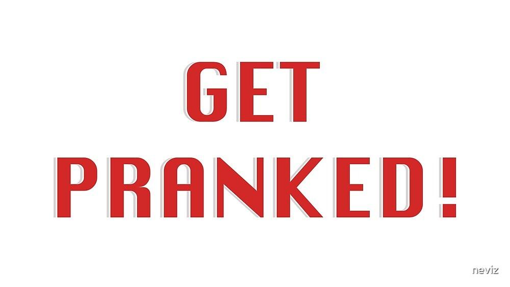 Get Pranked - Funky Text Design by neviz