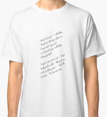 Where you lead Classic T-Shirt