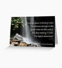 Courage doesn't always roar....... Greeting Card
