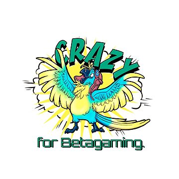 Crazy for Betagaming - dark background by wingitzone