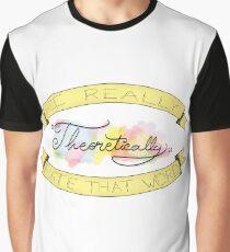 Theoretically - Eureka Graphic T-Shirt
