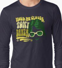 Hold Me Closer, Tony Danza - T-Shirt - Green Long Sleeve T-Shirt