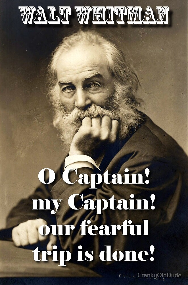 O Captain My Captain - Whitman by CrankyOldDude